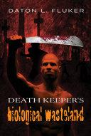Death Keeper s Biological Wasteland