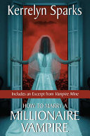 How To Marry a Millionaire Vampire with Bonus Material