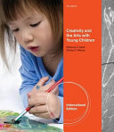 Creativity and the Arts with Young Children Book