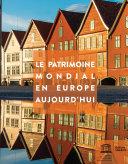 Le Patrimoine mondial en Europe aujourd'hui ebook