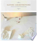 """Eating Architecture"" by Jamie Horwitz, Paulette Singley"