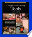 Taunton s Complete Illustrated Guide to Using Woodworking Tools