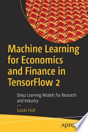 Machine Learning for Economics and Finance in Tensorflow 2: Deep Learning Models for Empirical Work