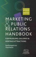 The Marketing and Public Relations Handbook for Museums  Galleries and Heritage Attractions