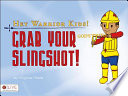 Hey Warrior Kids! Grab Your Slingshot!