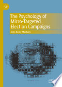 The Psychology of Micro Targeted Election Campaigns