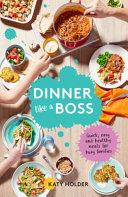 Dinner Like a Boss