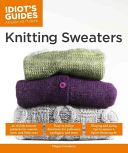 The Complete Idiot s Guide to Knitting Sweaters