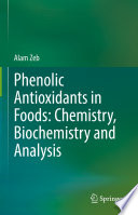 Phenolic Antioxidants in Foods: Chemistry, Biochemistry and Analysis
