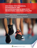 Who Runs? Psychological, Physiological and Pathophysiological Aspects of Recreational Endurance Athletes