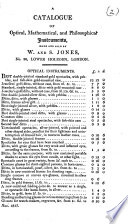 A catalogue of optical, mathematical, and philosophical instruments, made and sold by W. and S. Jones, no. 30, Lower Holborn, London