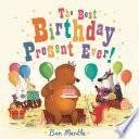 The Best Birthday Present Ever!