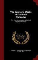 The Complete Works of Friedrich Nietzsche