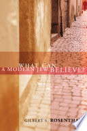 What Can a Modern Jew Believe