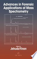 Advances in Forensic Applications of Mass Spectrometry Book