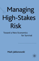Managing High Stakes Risk