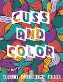 Cuss and Color Adult Coloring Book