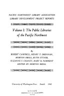 Library Development Project Reports  The public libraries of the Pacific Northwest  by R  Campbell  and others