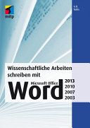 Wissenschaftliche Arbeiten schreiben mit Microsoft Office Word 2013, 2010, 2007, 2003