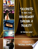 Secrets To Make Your Broadway Dream A Reality Selling Yourself Book
