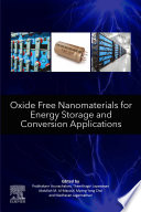 Oxide Free Nanomaterials for Energy Storage and Conversion Applications