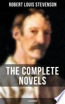 The Complete Novels of Robert L  Stevenson  Illustrated