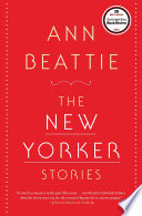"""The New Yorker Stories"" by Ann Beattie"