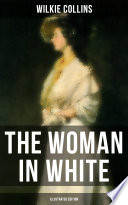THE WOMAN IN WHITE  Illustrated Edition