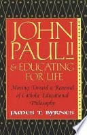 John Paul II & Educating for Life