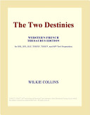 The Two Destinies (Webster's French Thesaurus Edition) Online Book