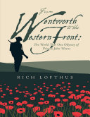 From Wentworth to the Western Front: The World War One Odyssey of Private John Warns