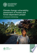 Climate change vulnerability assessment of forests and forest-dependent people