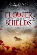 Flower Shields: A Four Horsemen Novel