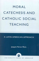 Moral Catechesis And Catholic Social Teaching Book PDF