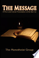The Message  A Pure and Literal Translation of the Qur an