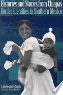 Histories and Stories from Chiapas