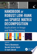 Handbook of Robust Low-Rank and Sparse Matrix Decomposition