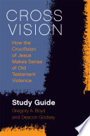 Cross Vision Study Guide