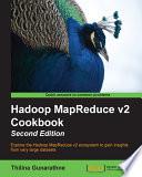 Hadoop MapReduce v2 Cookbook - Second Edition