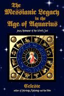 The Messianic Legacy in the Age of Aquarius