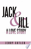 Jack and Jill  a Love Story Book