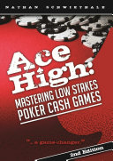 Ace High: Mastering Low Stakes Poker Cash Games ebook