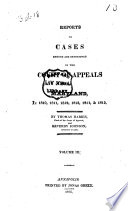 Reports of Cases Argued and Determined in the General Court and Court of Appeals of the State of Maryland, Form 1800 ... [to 1826]