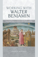 Working with Walter Benjamin  Recovering a Political Philosophy