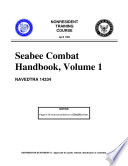 Manuals Combined  U S  Navy SEABEE COMBAT HANDBOOK Volumes 1   2  SEABEE OPERATIONS IN THE MAGTF And Seabee Quarry Blasting Operations and Safety Manual