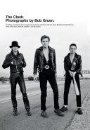 The Clash  Photographs by Bob Gruen