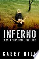 Inferno (CSI Reilly Steel #2)