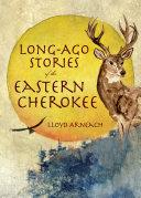 Long-Ago Stories of the Eastern Cherokee Pdf/ePub eBook