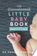 """The Discontented Little Baby Book"" by Pamela Douglas"