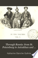 Through Russia: from St. Petersburg to Astrakhan and the Crimea  , Band 1